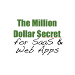 the million dollar secret for saas web apps 150x150 For Web Apps the SECRET to $1Million is 9 Customers...