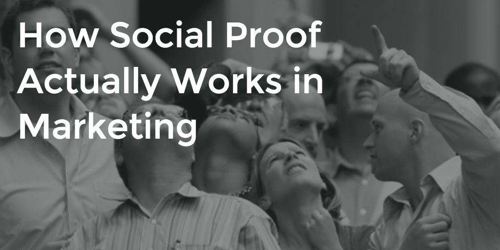 How Social Proof Actually Works in Marketing
