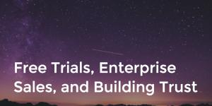 free-trials-enterprise-sales-buidling-trust