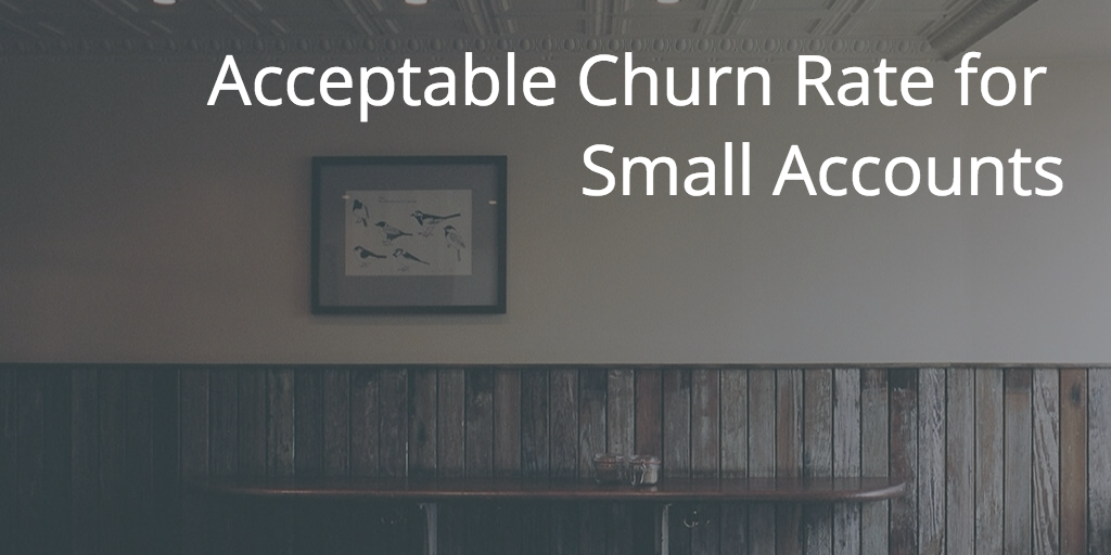 acceptable-churn-rate-small-accounts