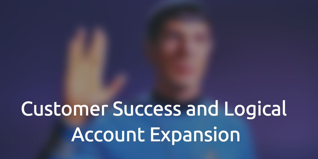 customer-success-and-logical-account-expansion
