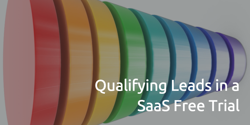 qualifying-leads-in-a-saas-free-trial