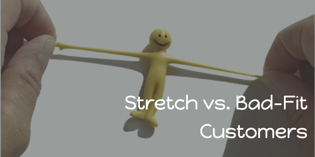 bad-fit-vs-stretch-customers
