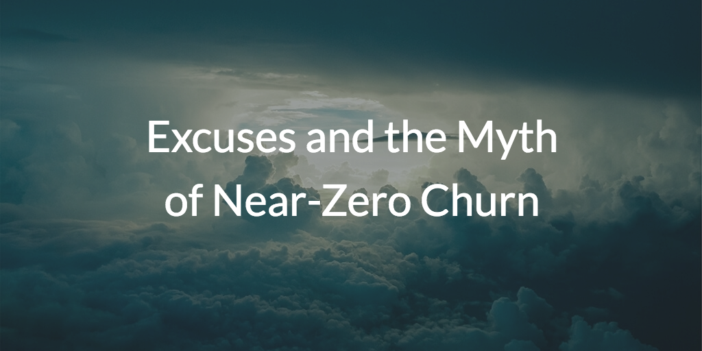 Excuses and the Myth of Near-Zero Churn header