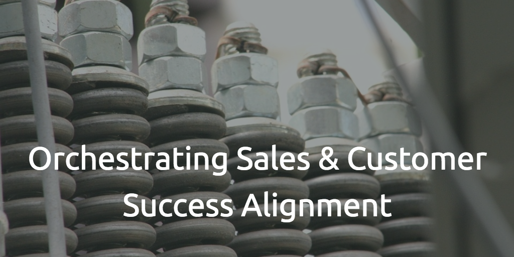 orchestrating-sales-and-customer-success-alignment