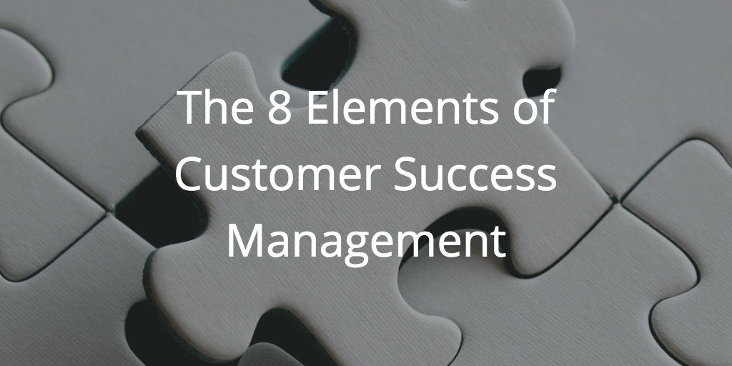 the-8-elements-of-customer-success-management